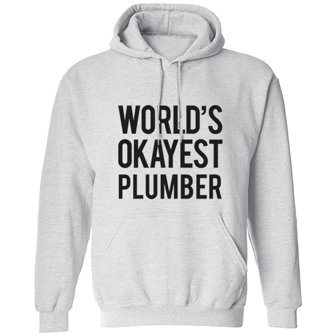 Worlds Okayest Plumber Unisex Hoodie K0508 - Illustrated Identity Ltd.