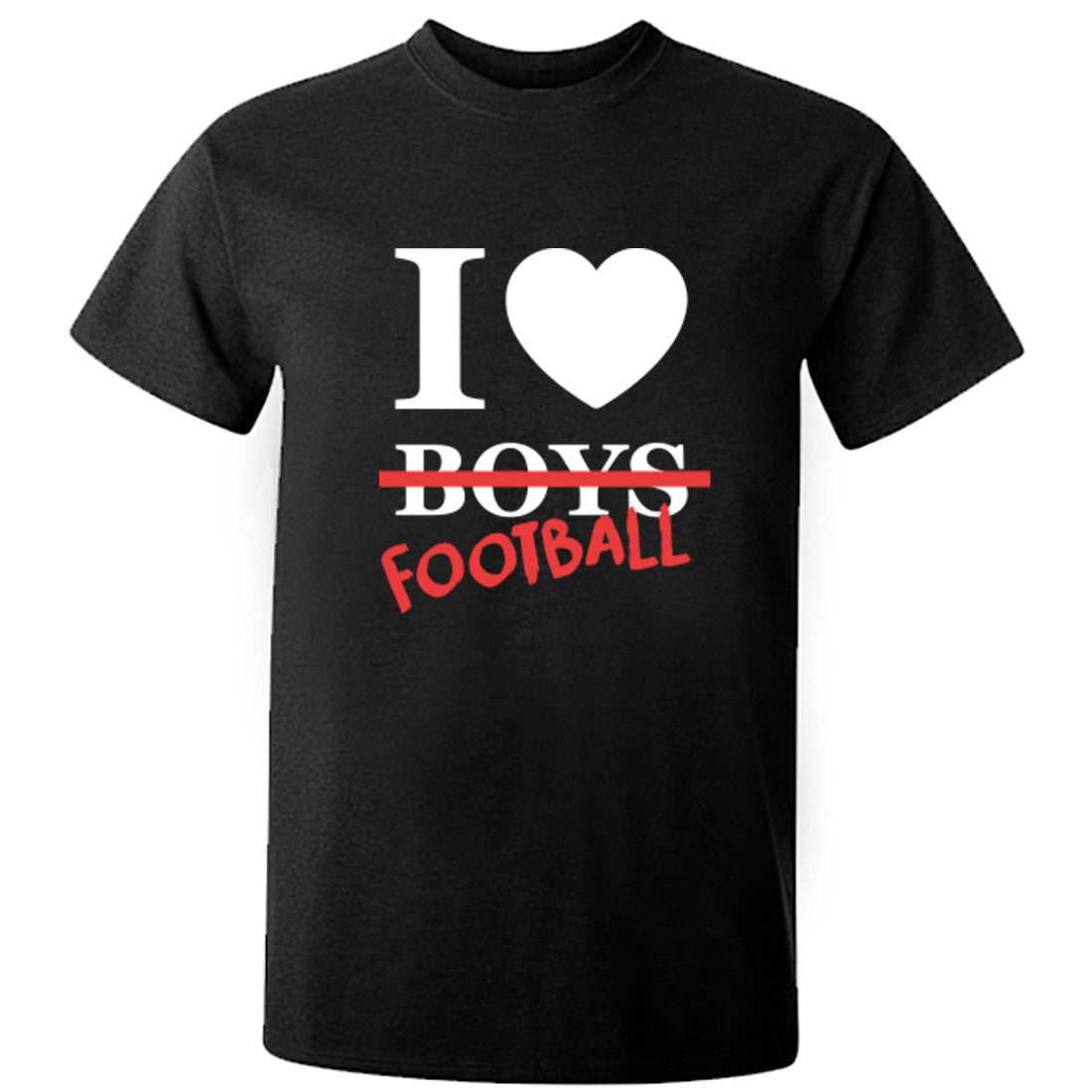 I Love Football Unisex Fit T-Shirt K0621