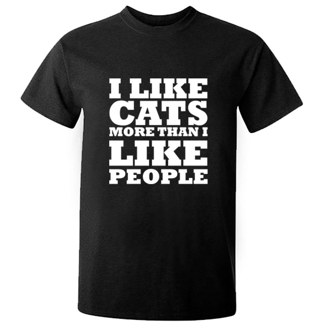 I Like Cats More Than I Like People Unisex Fit T-Shirt K0646 - Illustrated Identity Ltd.