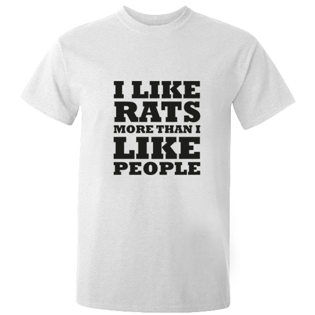 I Like Rats More Than I Like People Unisex Fit T-Shirt K0655 - Illustrated Identity Ltd.