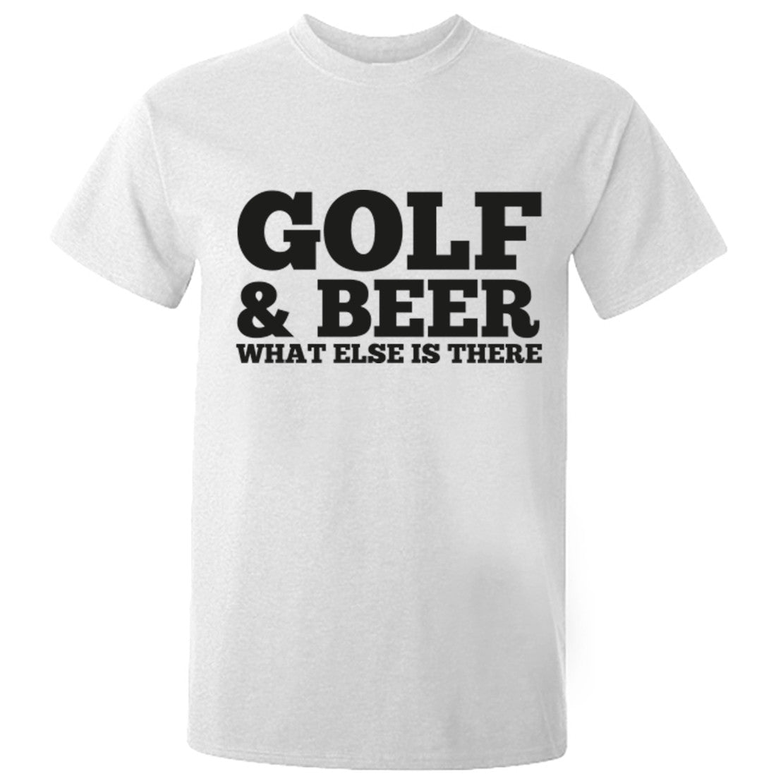 Golf And Beer What Else Is There Unisex Fit T-Shirt K0669 - Illustrated Identity Ltd.