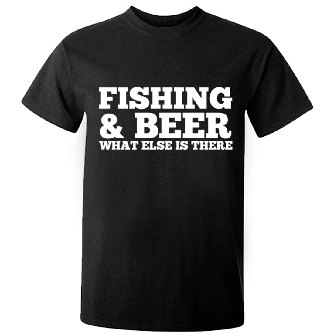 Fishing And Beer What Else Is There Unisex Fit T-Shirt K0674 - Illustrated Identity Ltd.
