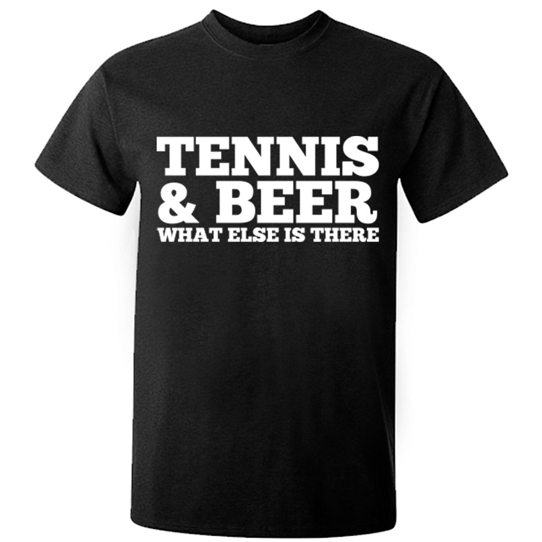 Tennis And Beer What Else Is There Unisex Fit T-Shirt K0676 - Illustrated Identity Ltd.