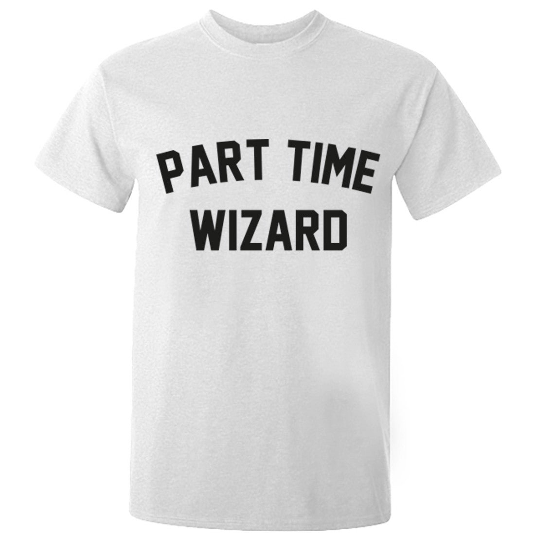 Part Time Wizard Unisex Fit T-Shirt K0756 - Illustrated Identity Ltd.
