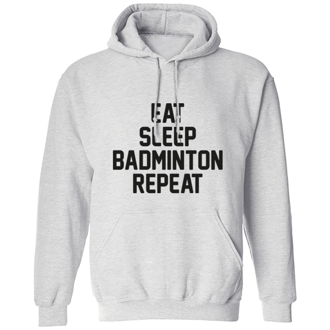 Eat Sleep Badminton Repeat Unisex Hoodie K0885 - Illustrated Identity Ltd.