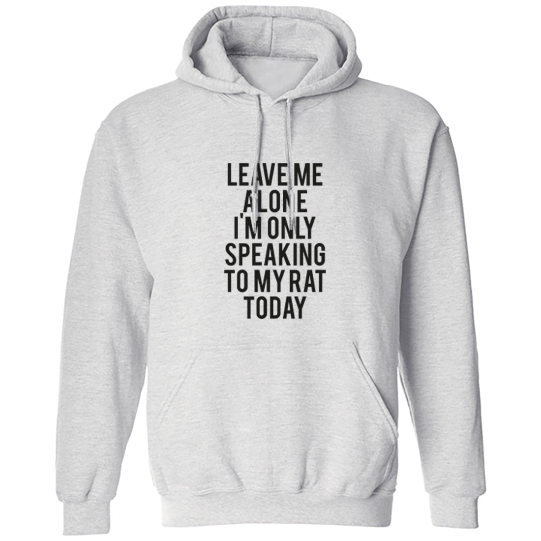 Leave Me Alone I'm Only Speaking To My Rat Today Unisex Hoodie K0948 - Illustrated Identity Ltd.
