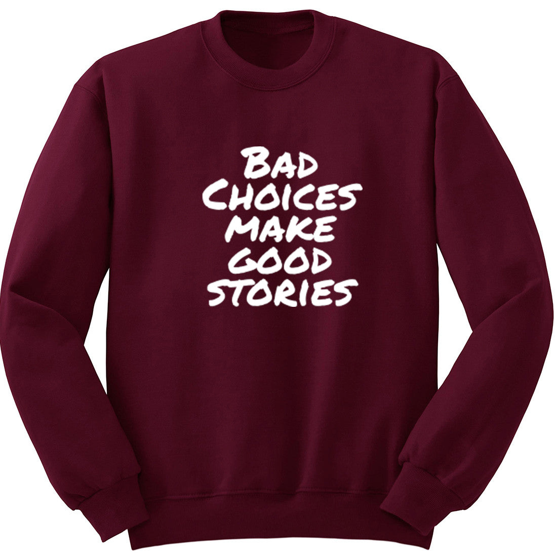 Bad Choices Make Good Stories Unisex Jumper K0989