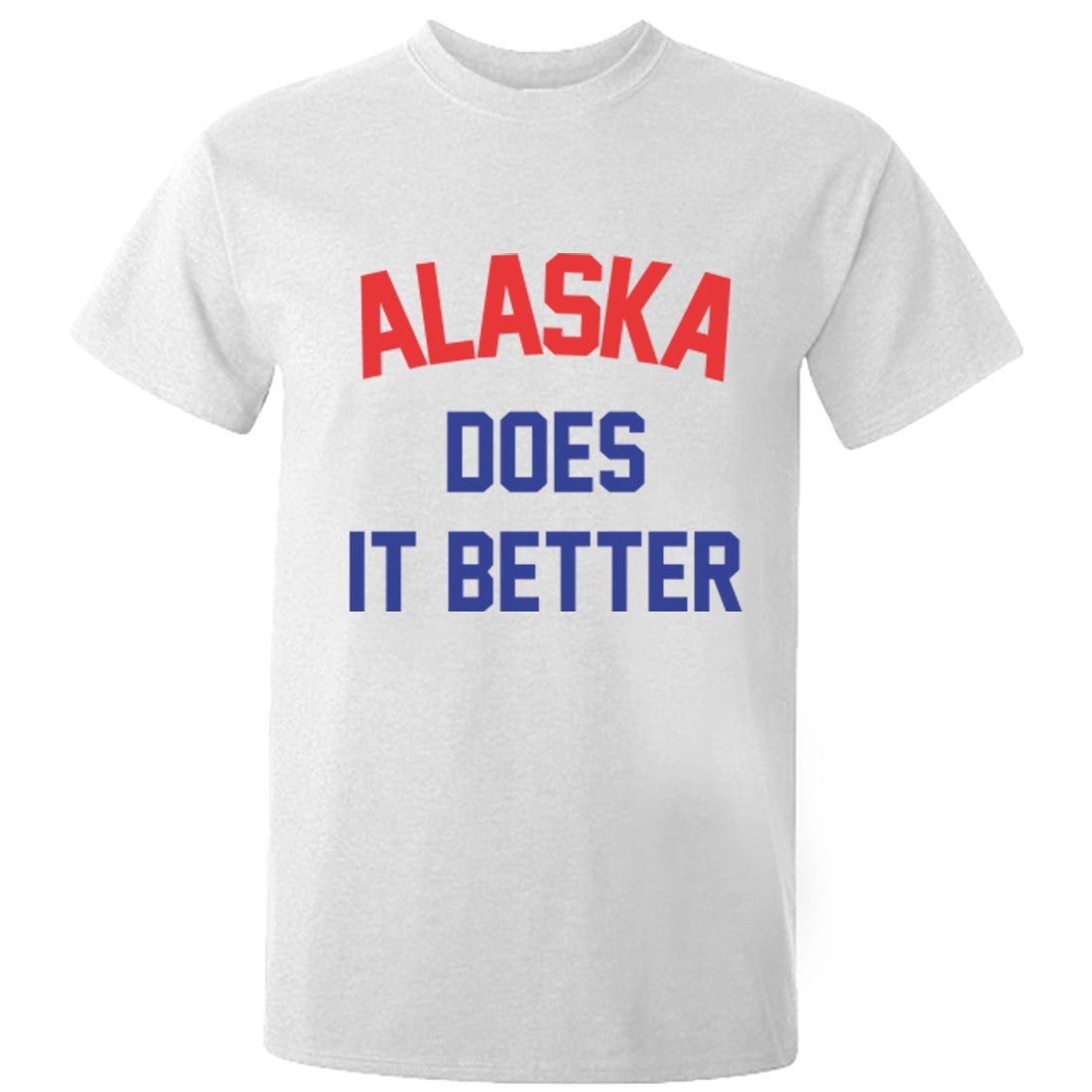 Alaska Does It Better Unisex Fit T-Shirt K1144