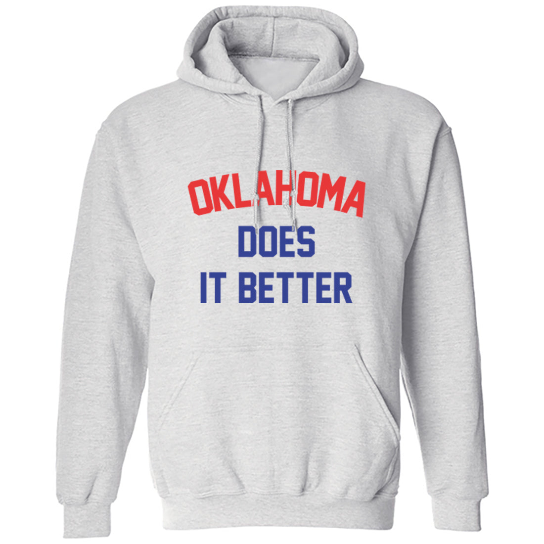 Oklahoma Does Is Better Unisex Hoodie K1158 - Illustrated Identity Ltd.