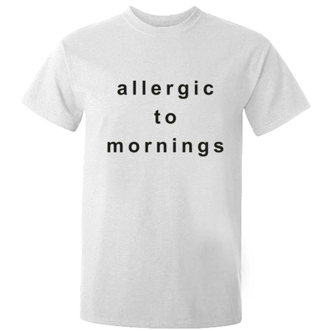 Allergic To Mornings Unisex Fit T-Shirt K1234