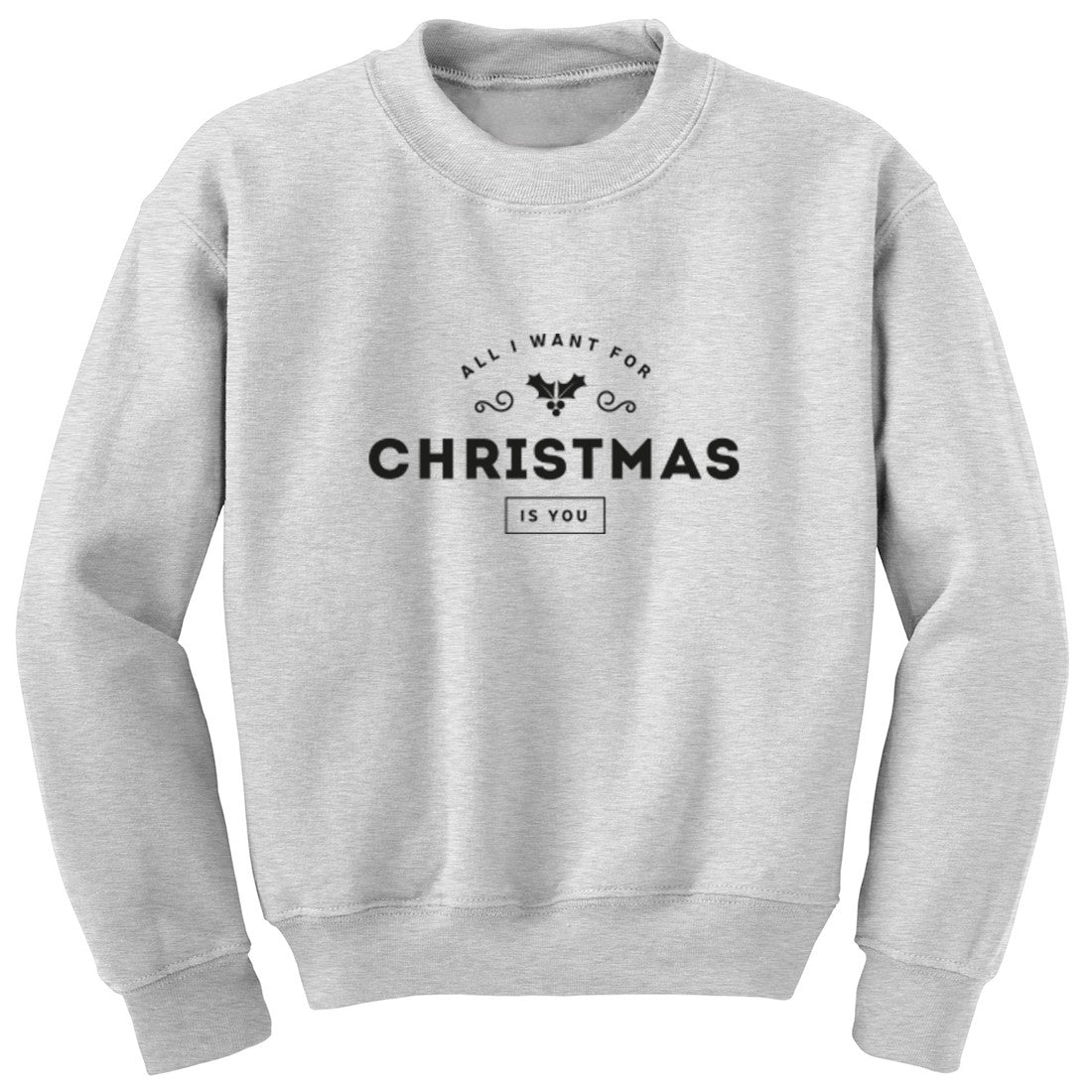 All I Want For Christmas Is You Unisex Jumper K1251