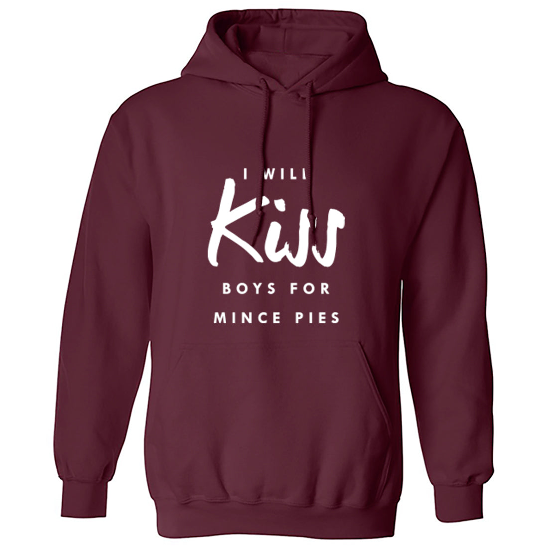 I Will Kiss Boys For Mince Pies Unisex Hoodie K1356 - Illustrated Identity Ltd.