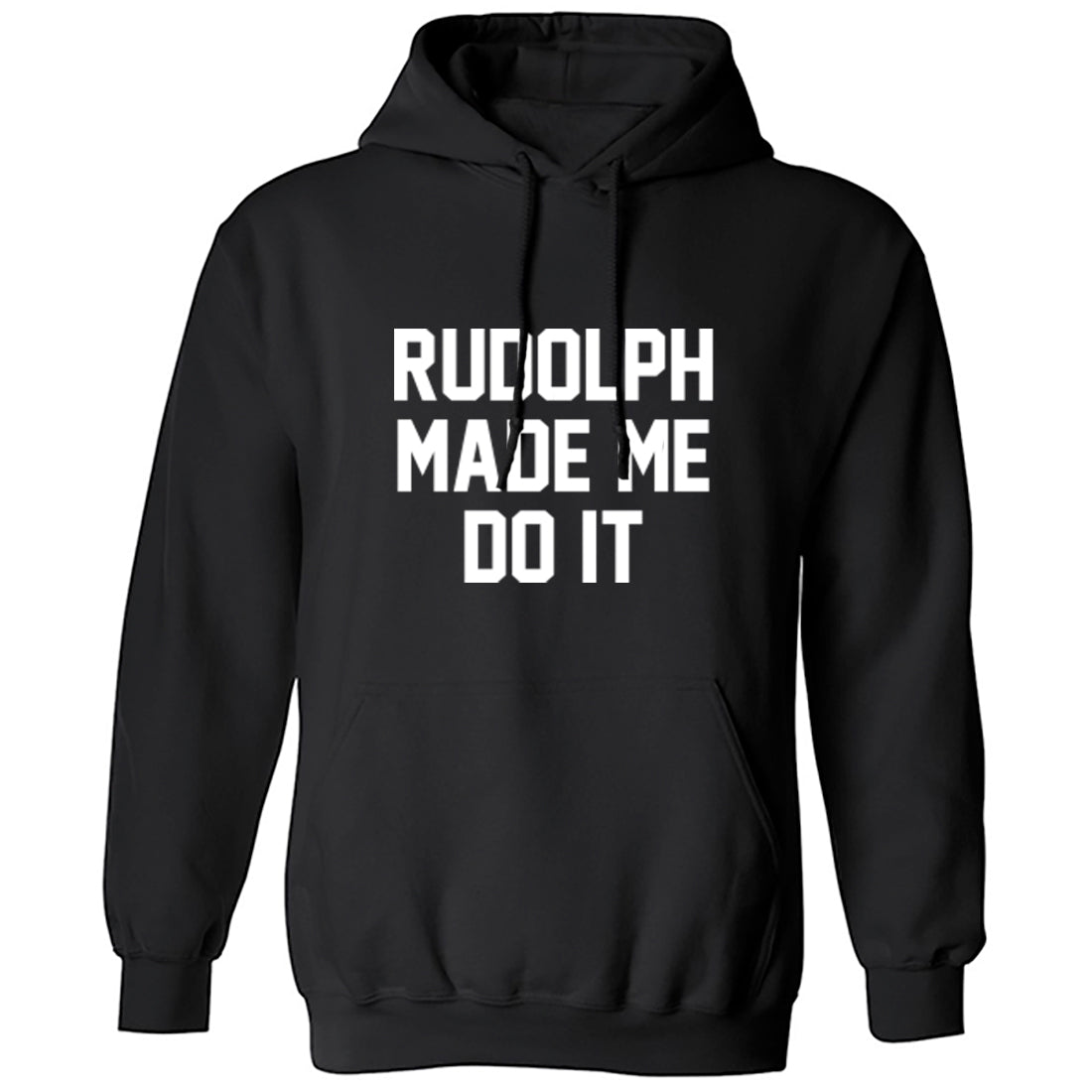 Rudolph Made Me Do It Unisex Hoodie K1375 - Illustrated Identity Ltd.