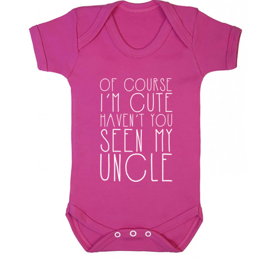 Of Course I'm Cute Haven't You Seen My Uncle Baby Vest K1380 - Illustrated Identity Ltd.