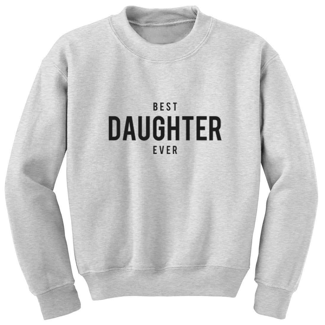 Best Daughter Ever Unisex Jumper K1459