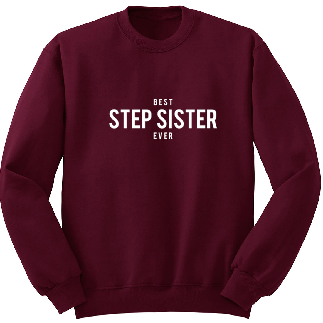 Best Step Sister Ever Unisex Jumper K1469