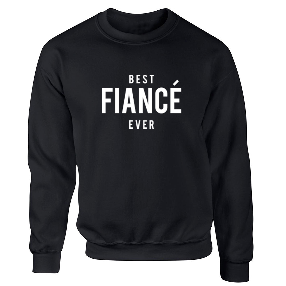 Best Fiance Ever Unisex Jumper K1475 - Illustrated Identity Ltd.