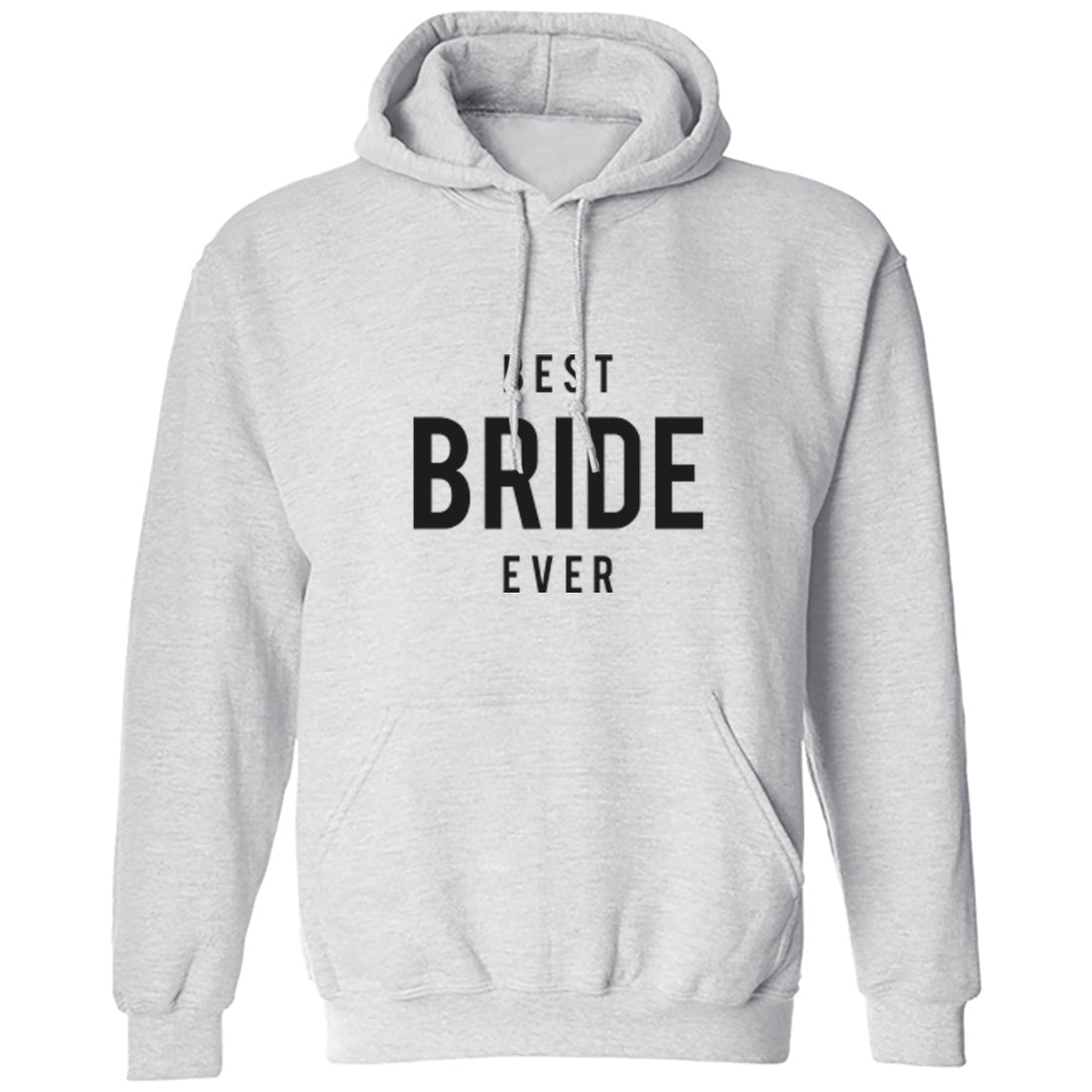 Best Bride Ever Unisex Hoodie K1485 - Illustrated Identity Ltd.