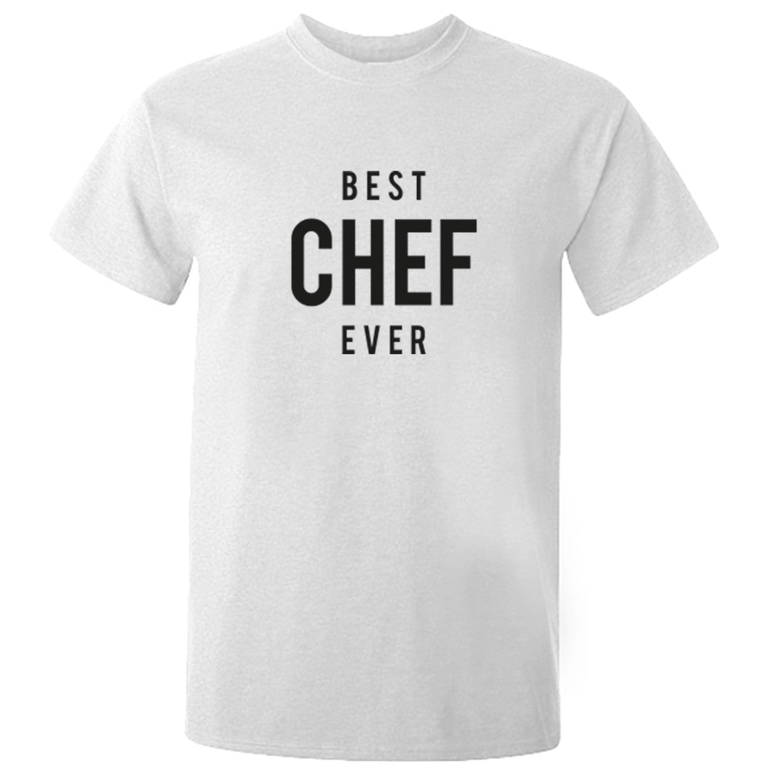 Best Chef Ever Unisex Fit T-Shirt K1497