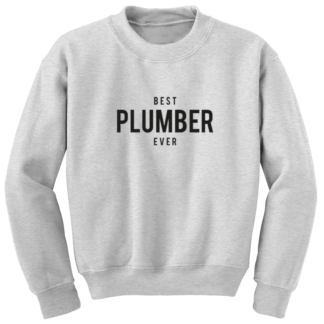 Best Plumber Ever Unisex Jumper K1500