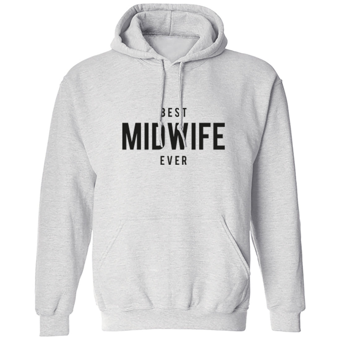Best Midwife Ever Unisex Hoodie K1503 - Illustrated Identity Ltd.