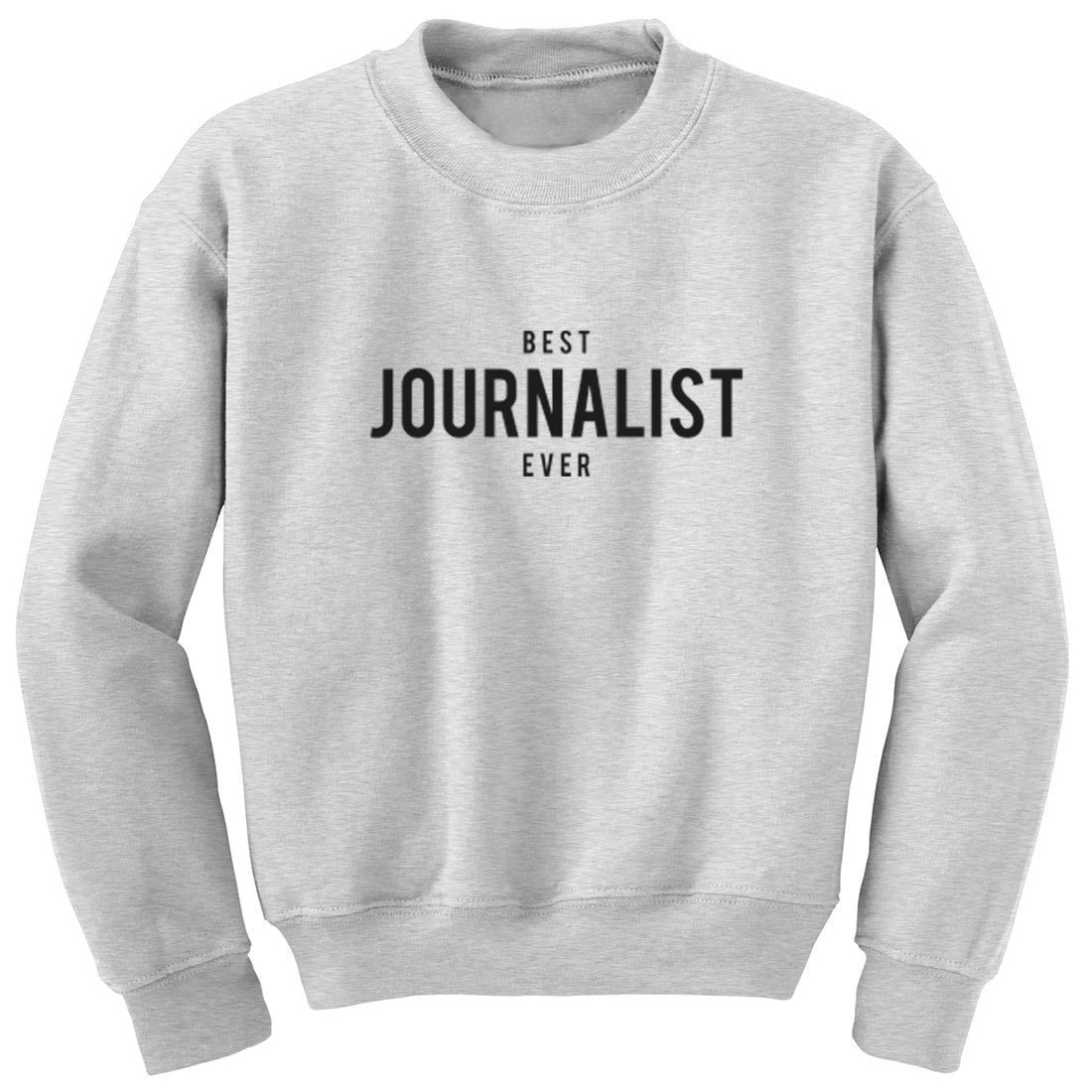 Best Journalist Ever Unisex Jumper K1506