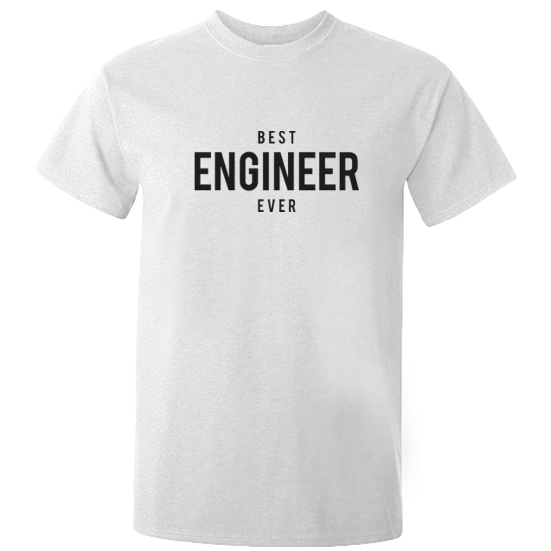 Best Engineer Ever Unisex Fit T-Shirt K1513