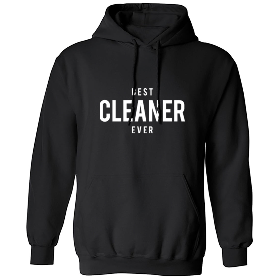 Best Cleaner Ever Unisex Hoodie K1516 - Illustrated Identity Ltd.