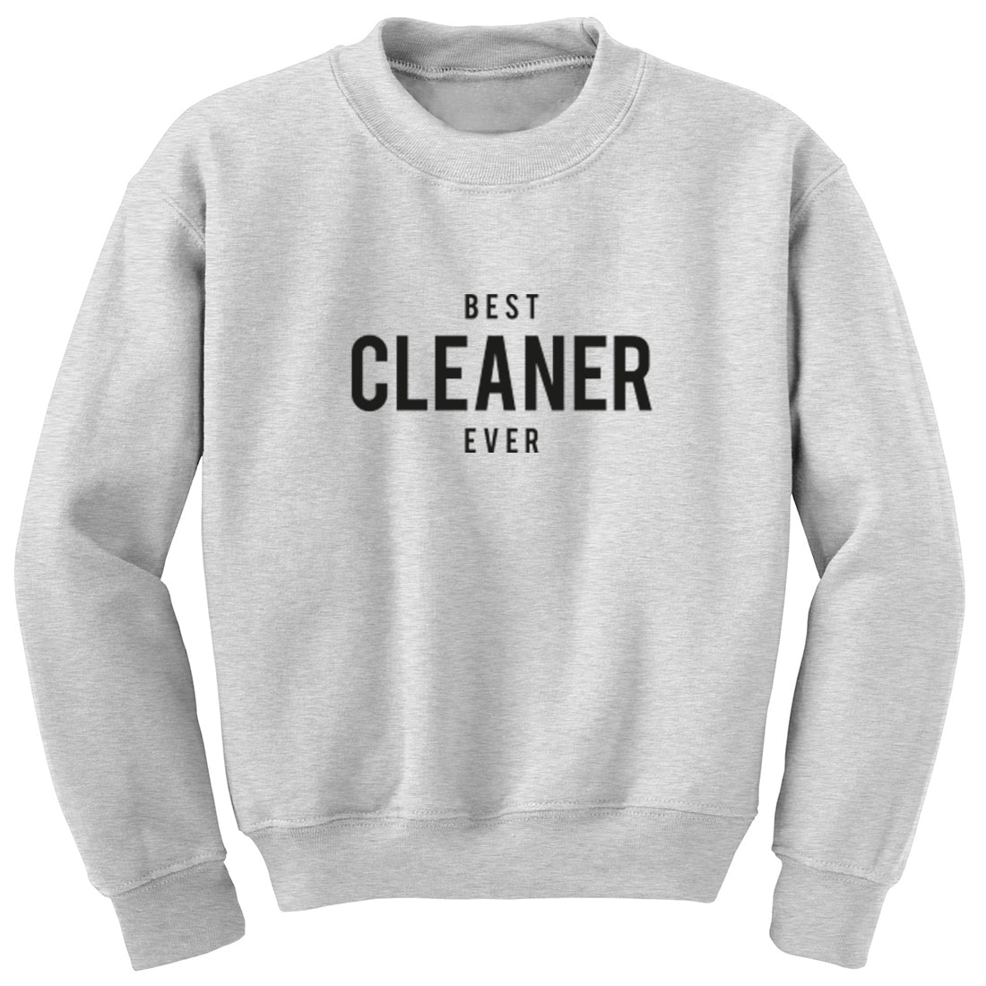 Best Cleaner Ever Unisex Jumper K1516