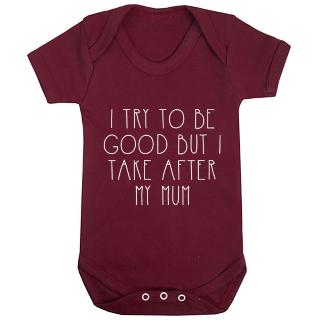 I Try To Be Good But I Take After My Mum Baby Vest K1530 - Illustrated Identity Ltd.