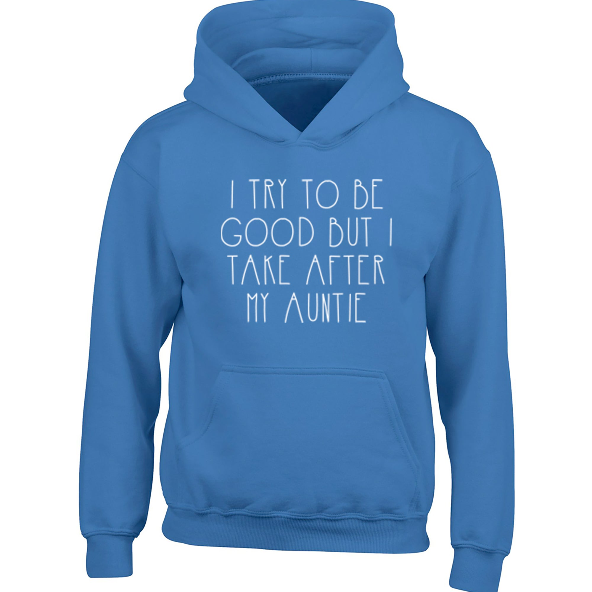 I Try To Be Good But I Take After My Auntie Childrens Ages 3/4-12/14 Unisex Hoodie K1533 - Illustrated Identity Ltd.