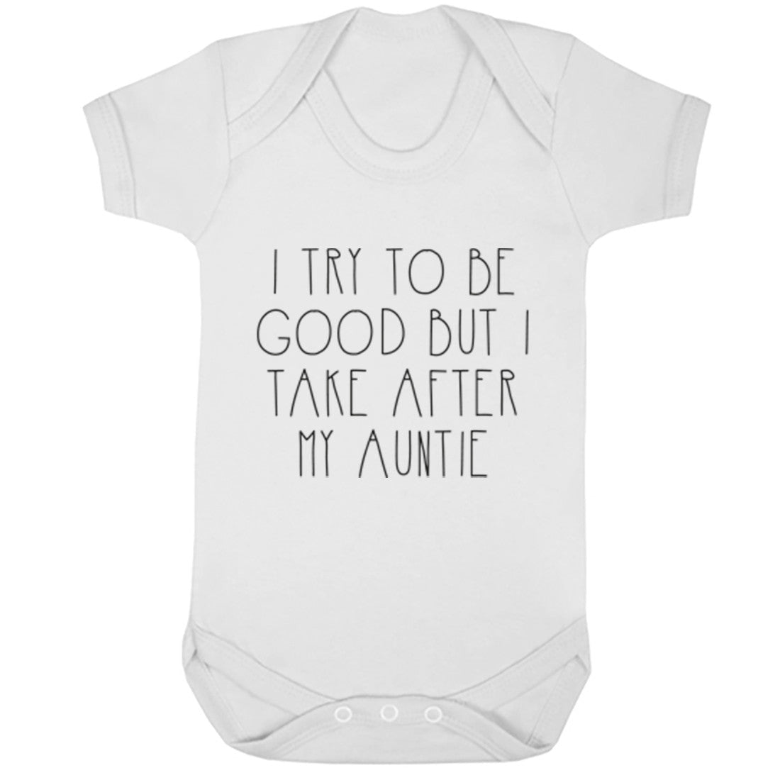 I Try To Be Good But I Take After My Auntie Baby Vest K1533 - Illustrated Identity Ltd.