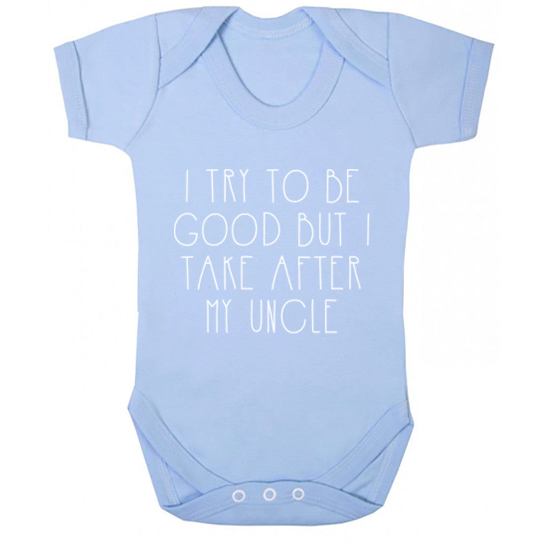 I Try To Be Good But I Take After My Uncle Baby Vest K1534 - Illustrated Identity Ltd.
