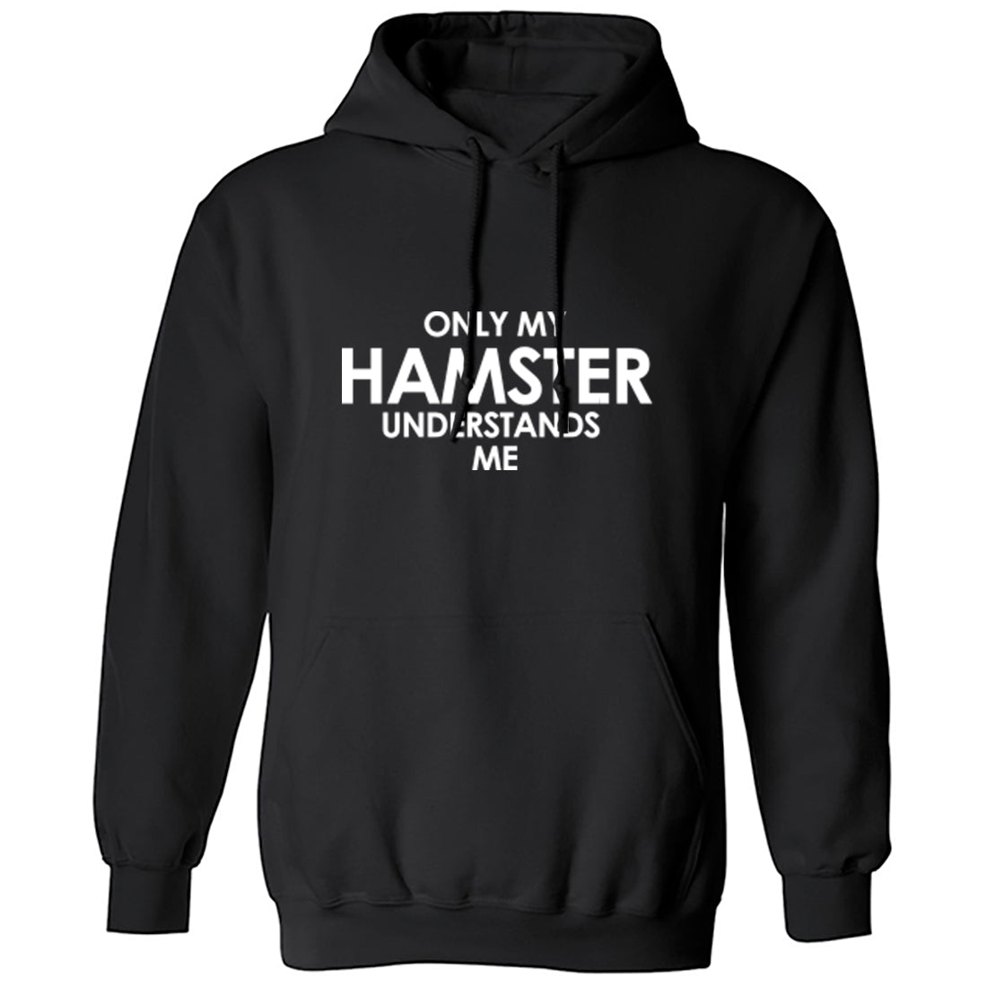 Only My Hamster Understands Me Unisex Hoodie K1558 - Illustrated Identity Ltd.