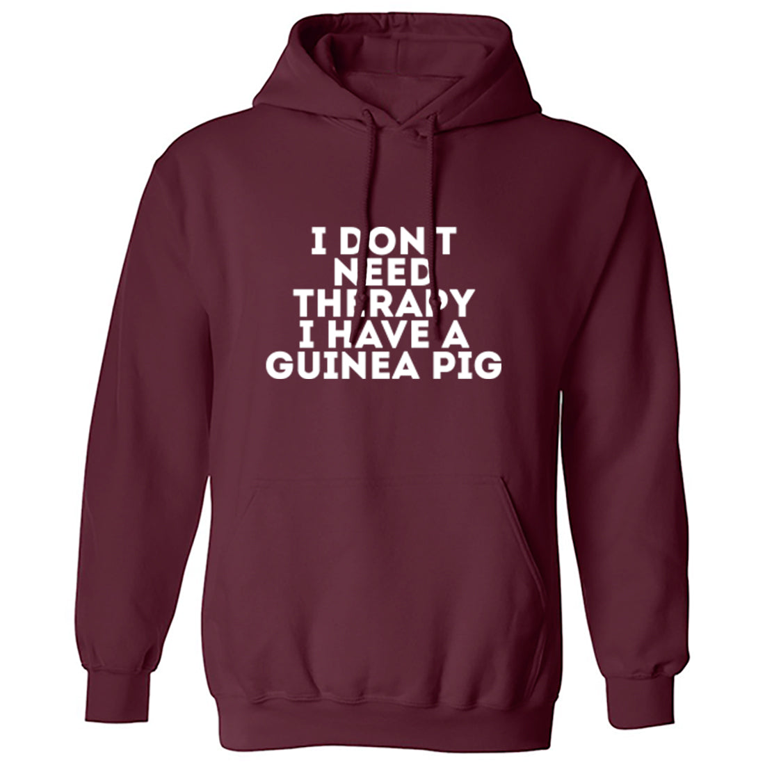I Don't Need Therapy I Have A Guinea Pig Unisex Hoodie K1605 - Illustrated Identity Ltd.