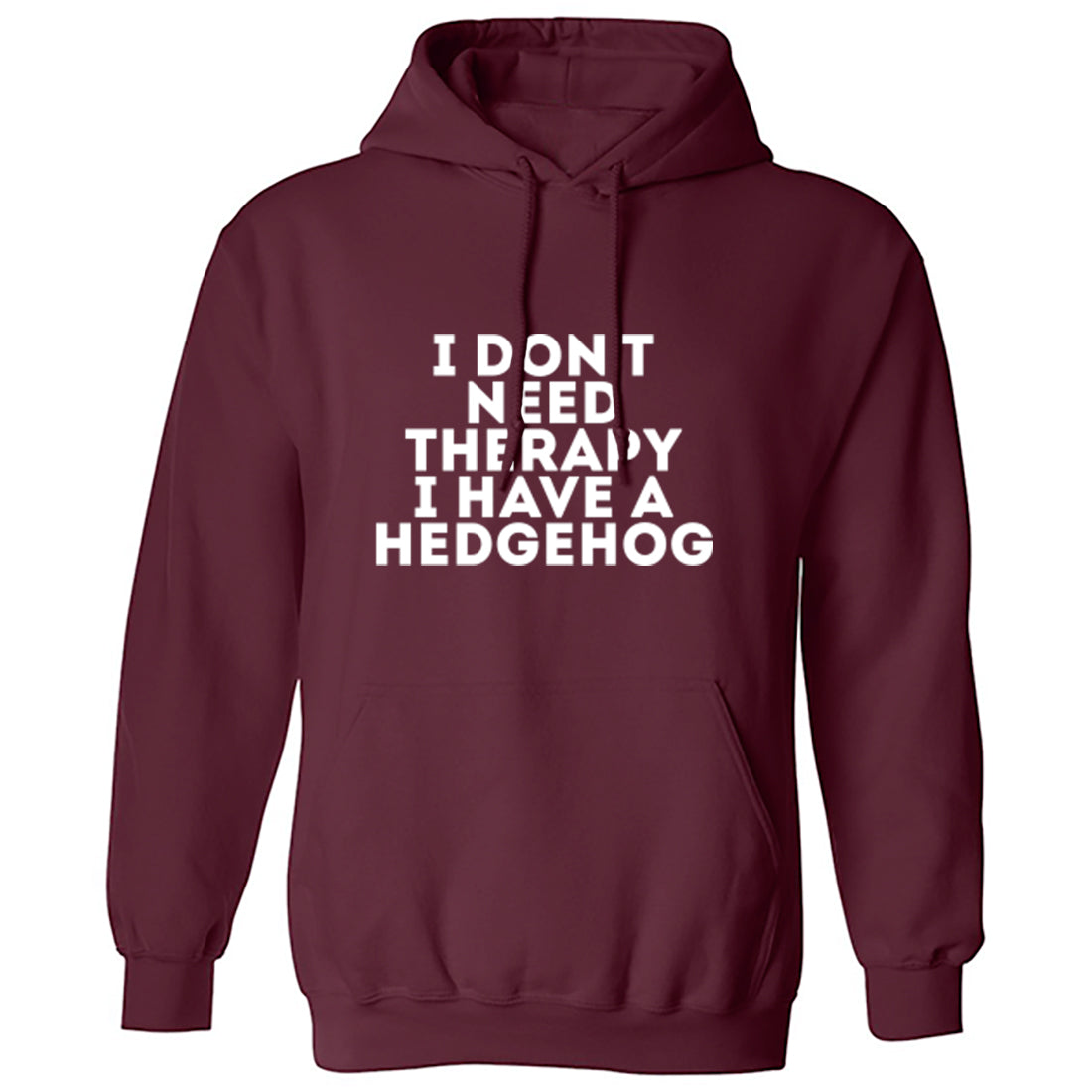 I Don't Need Therapy I Have A Hedgehog Unisex Hoodie K1611 - Illustrated Identity Ltd.