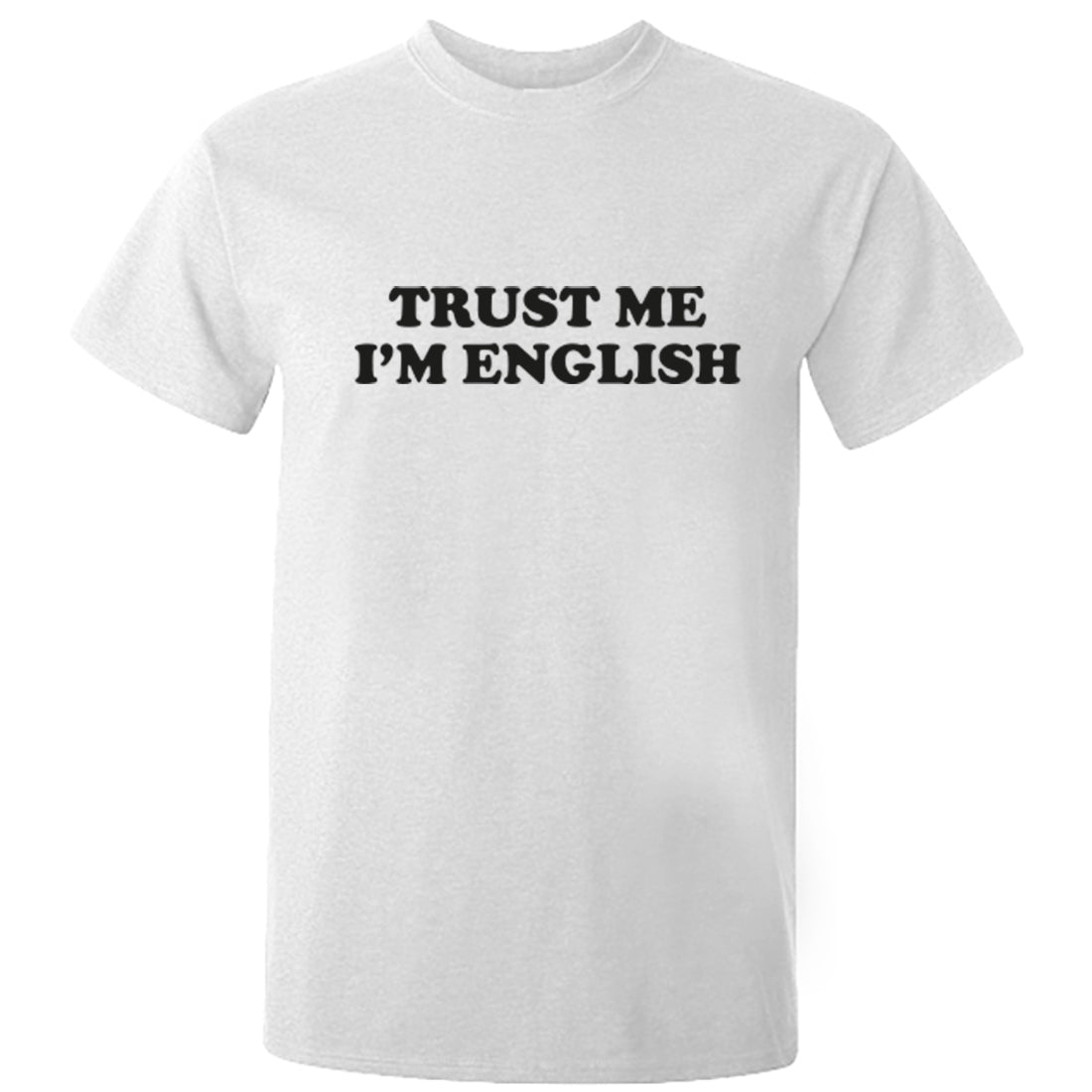 Trust Me I'm English Unisex Fit T-Shirt K1990 - Illustrated Identity Ltd.
