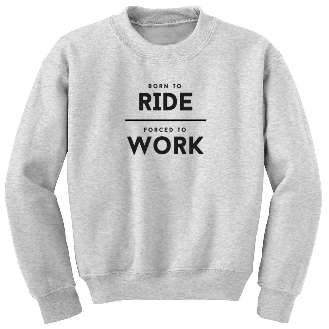 Born To Ride Forced To Work Unisex Jumper K2000 - Illustrated Identity Ltd.