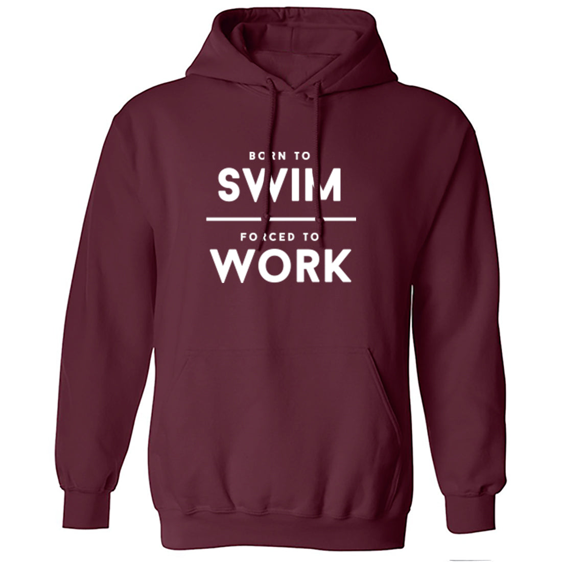 Born To Swim Forced To Work Unisex Hoodie K2027 - Illustrated Identity Ltd.