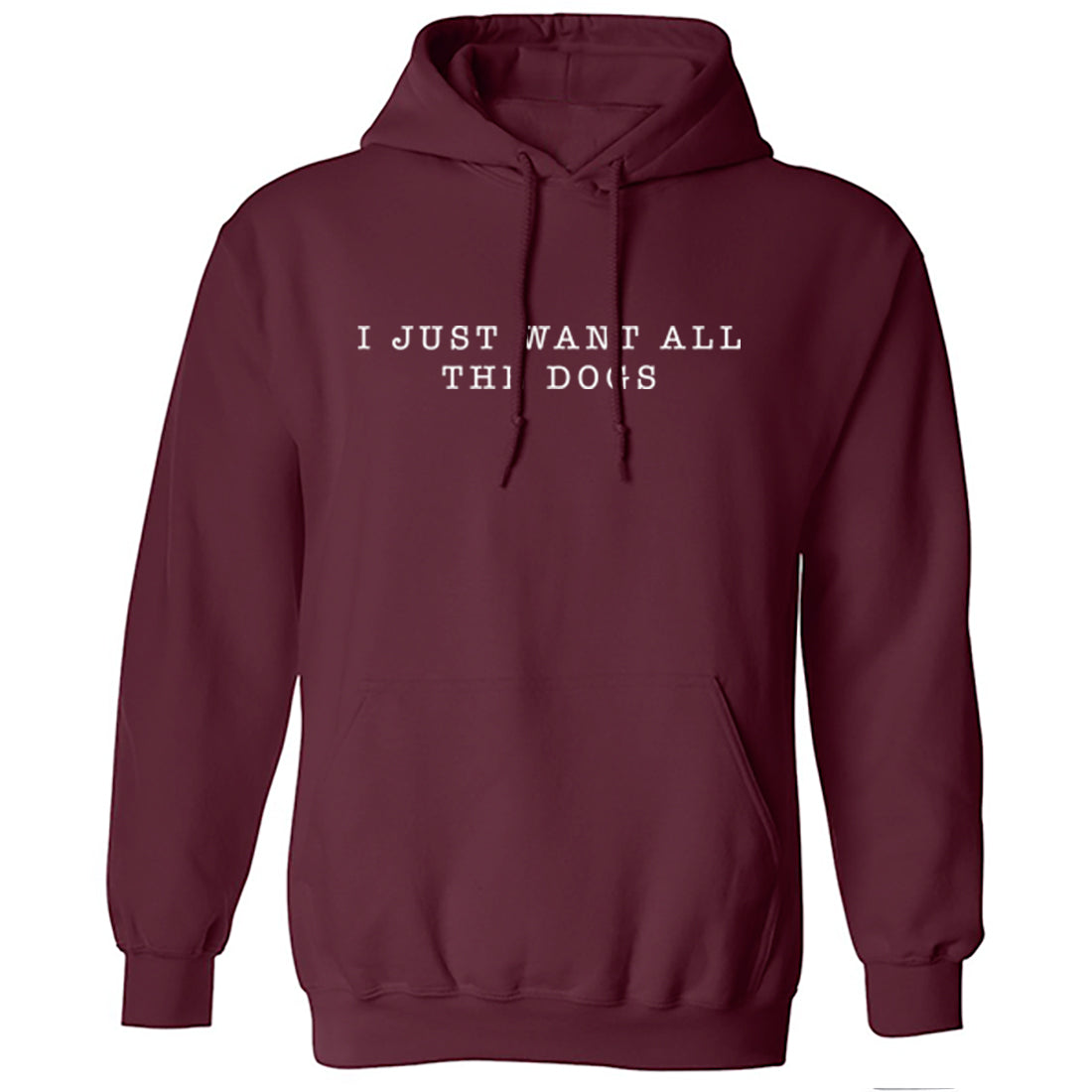 I Just Want All Of The Dogs Unisex Hoodie K2031 - Illustrated Identity Ltd.