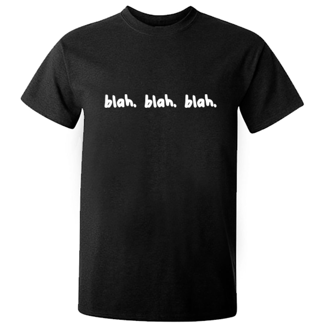 Blah Blah Blah Unisex Fit T-Shirt K2040 - Illustrated Identity Ltd.