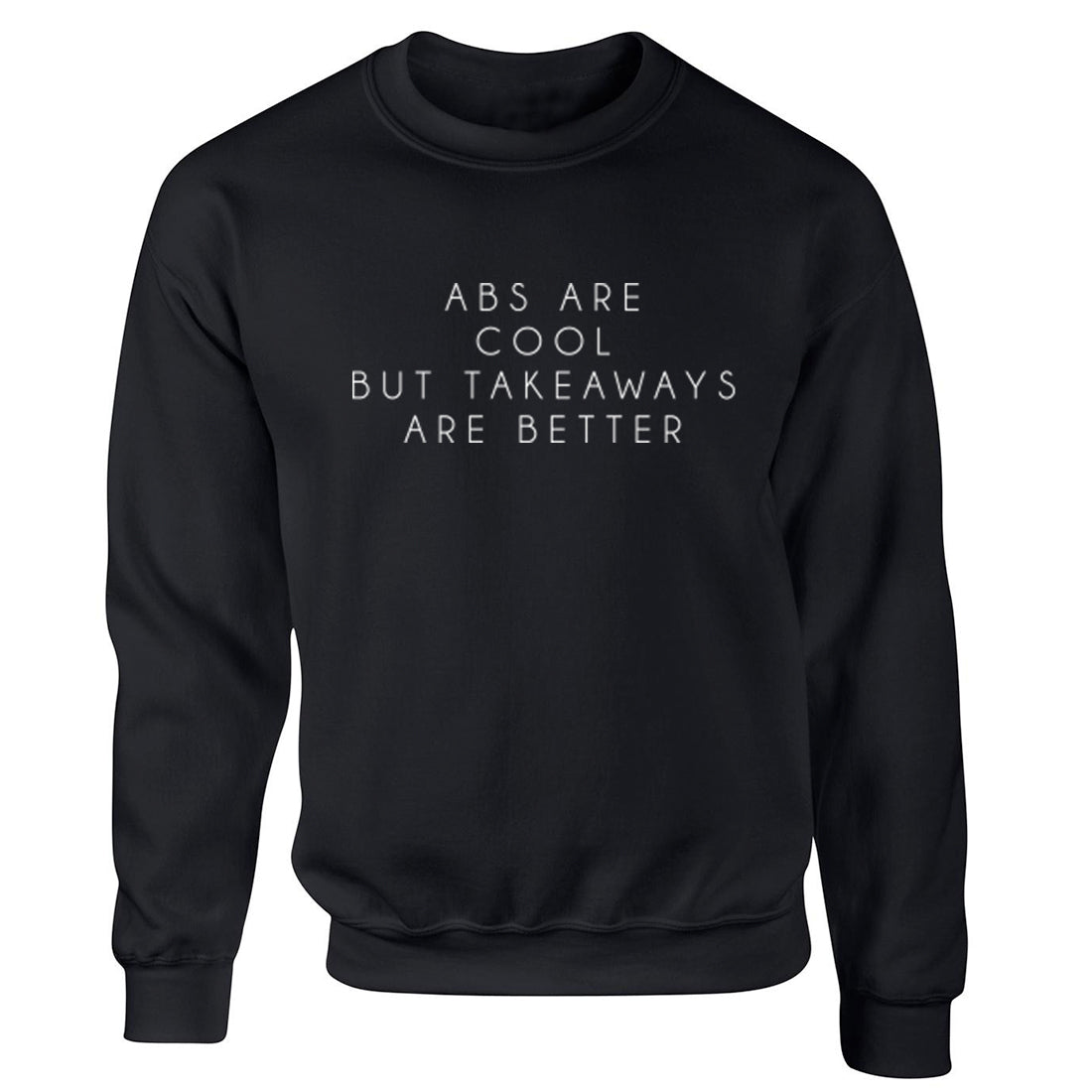 Abs Are Cool But Takeaways Are Better Unisex Jumper K2067 - Illustrated Identity Ltd.
