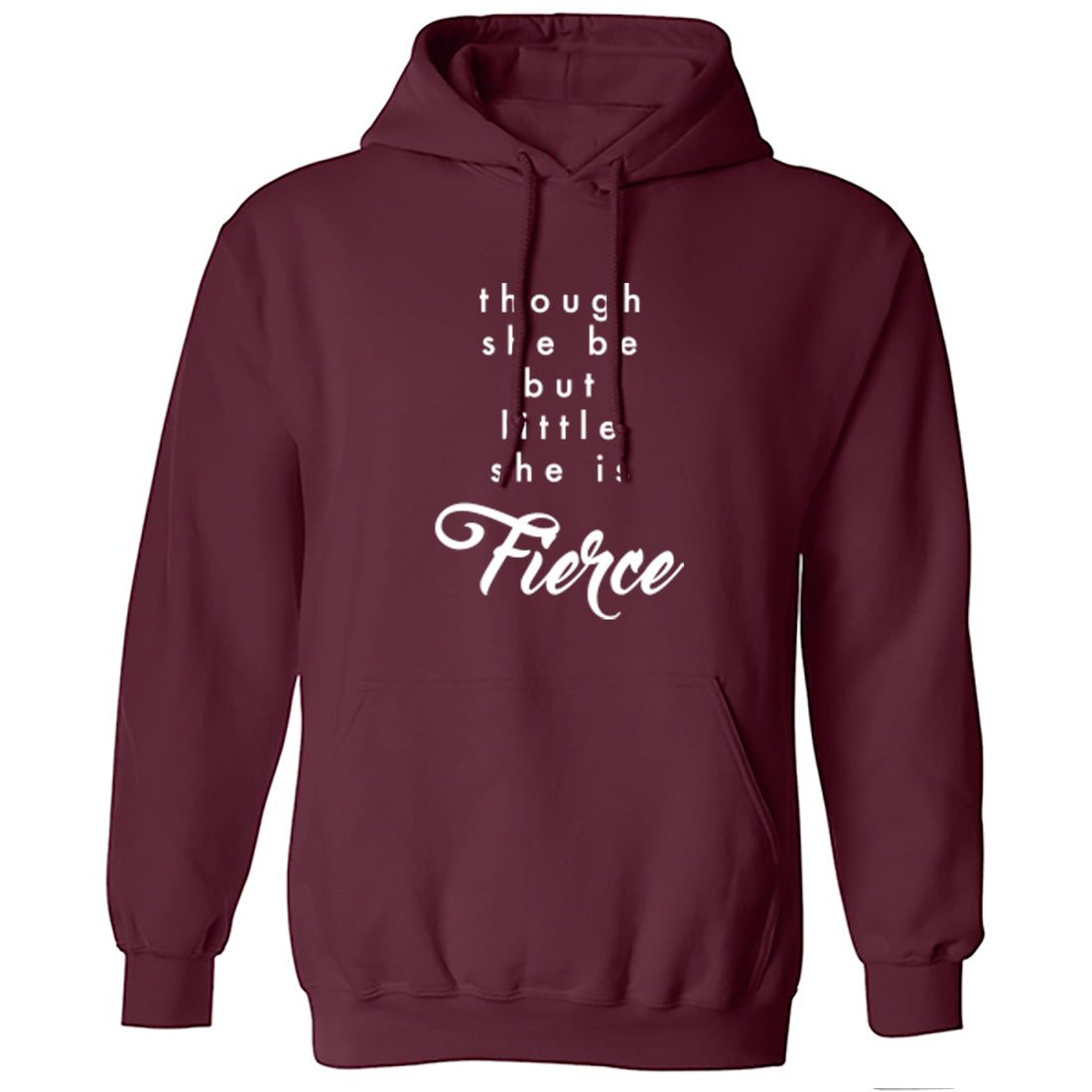 Though She Be But Little She Is Fierce Unisex Hoodie K2073 - Illustrated Identity Ltd.