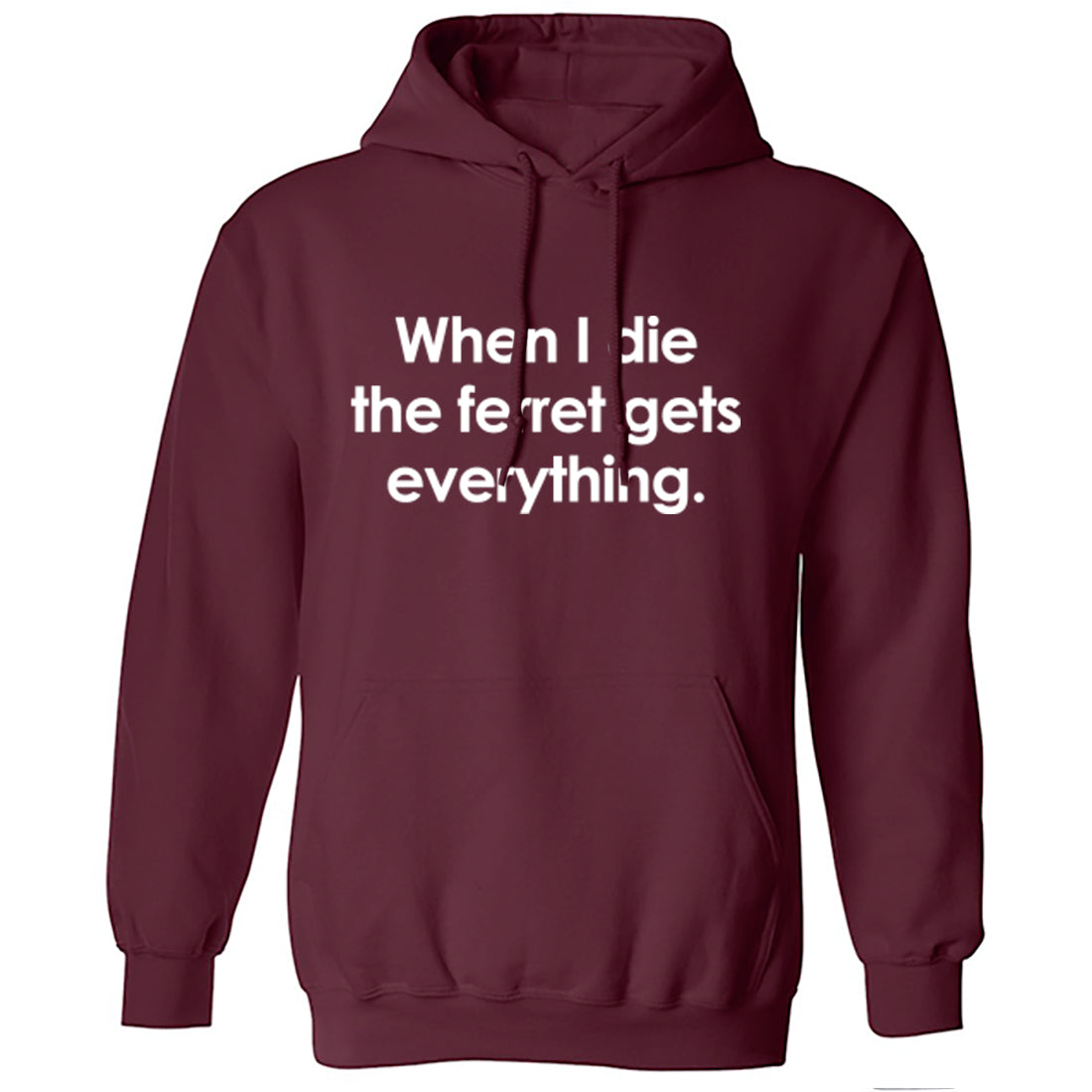 When I Die The Ferret Gets Everything Unisex Hoodie K2224 - Illustrated Identity Ltd.