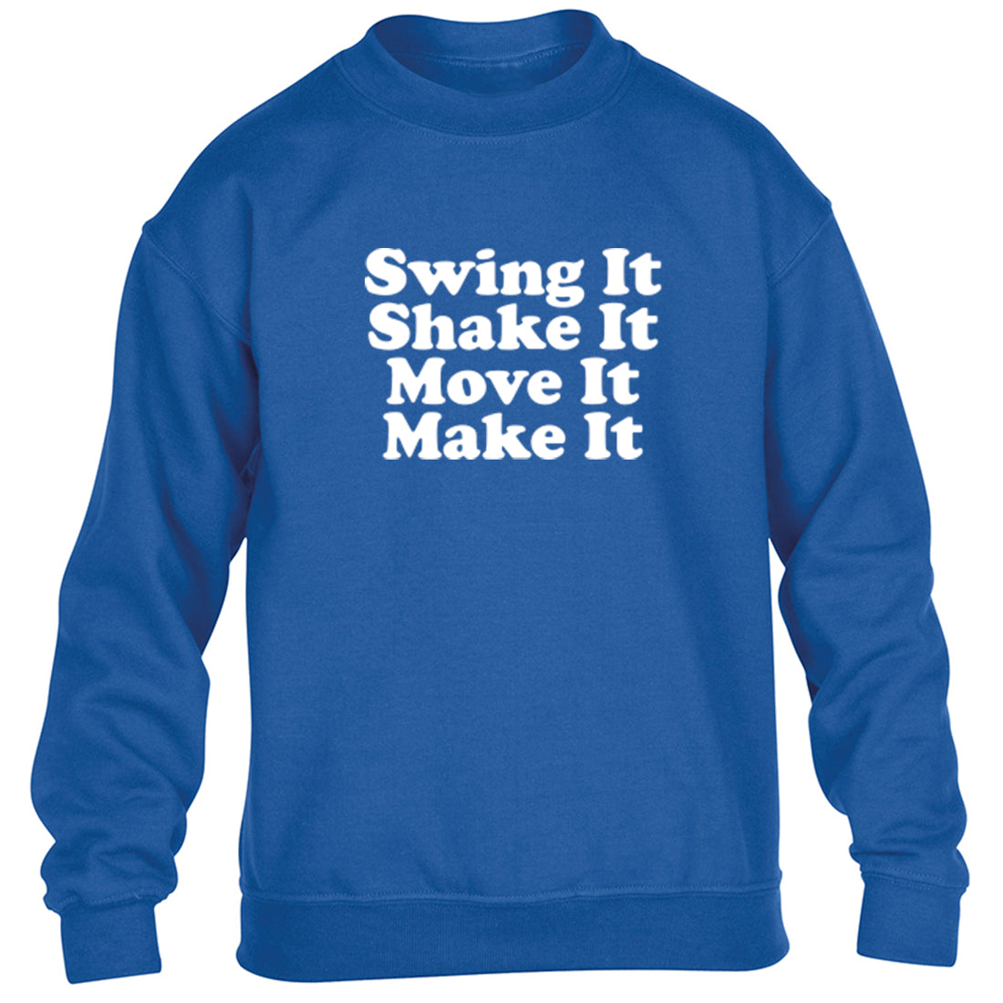 Swing It Shake It Move It Make It-Spice Girls Childrens Ages 3/4-12/14 Unisex Jumper K2430