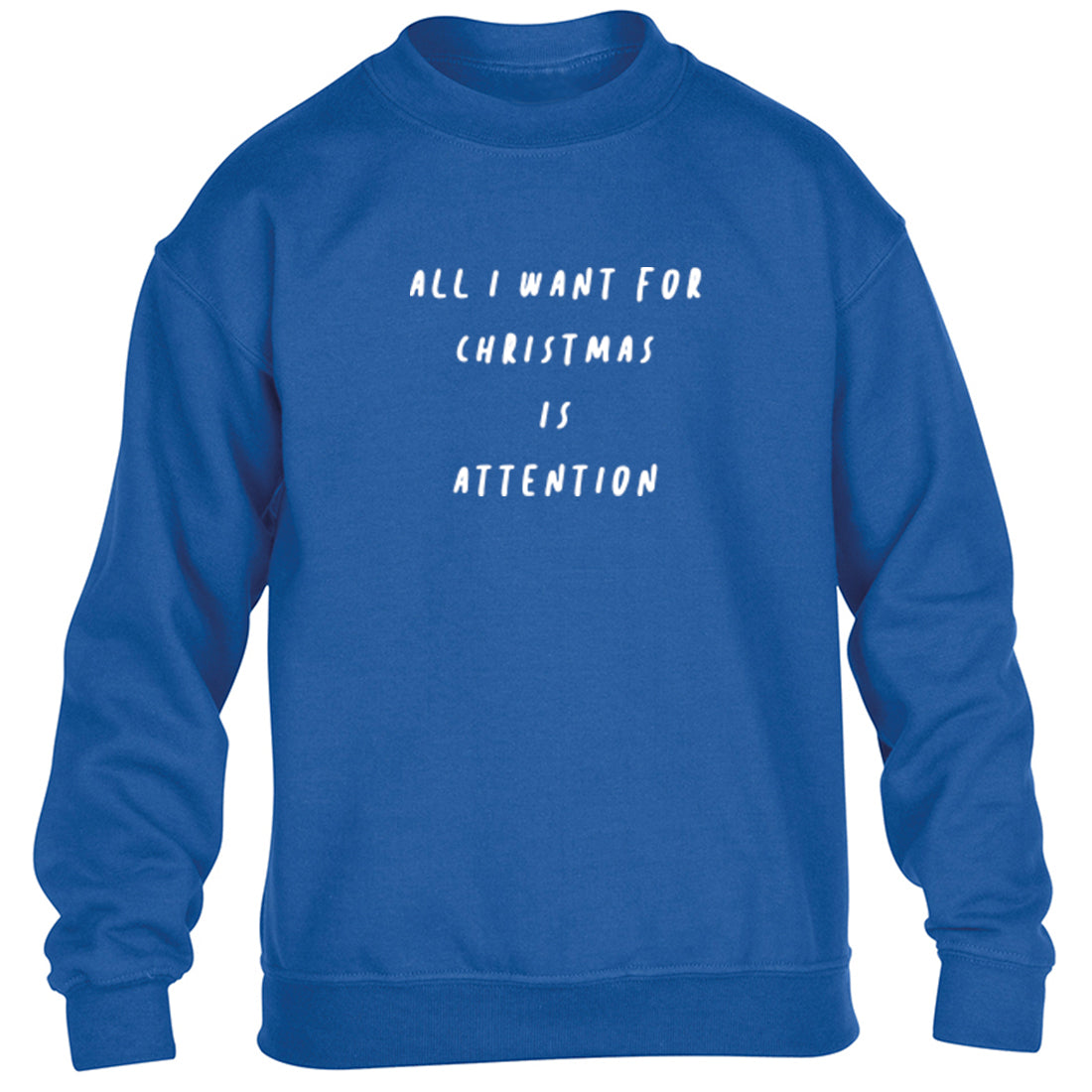 All I Want For Christmas Is Attention Childrens Ages 3/4-12/14 Unisex Jumper K2468