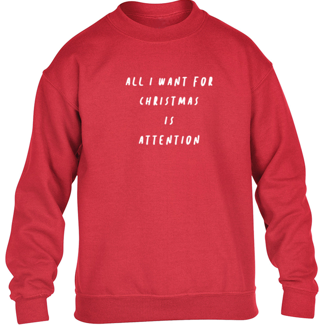 All I Want For Christmas Is Attention Childrens Ages 3/4-12/14 Unisex Jumper K2468 - Illustrated Identity Ltd.