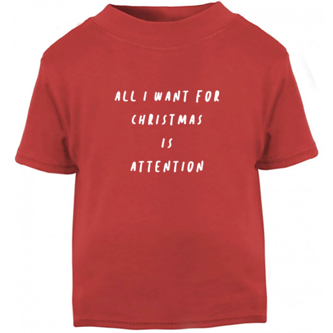 All I Want For Christmas Is Attention Childrens Ages 3/4-12/14 Unisex Fit T-Shirt K2468 - Illustrated Identity Ltd.