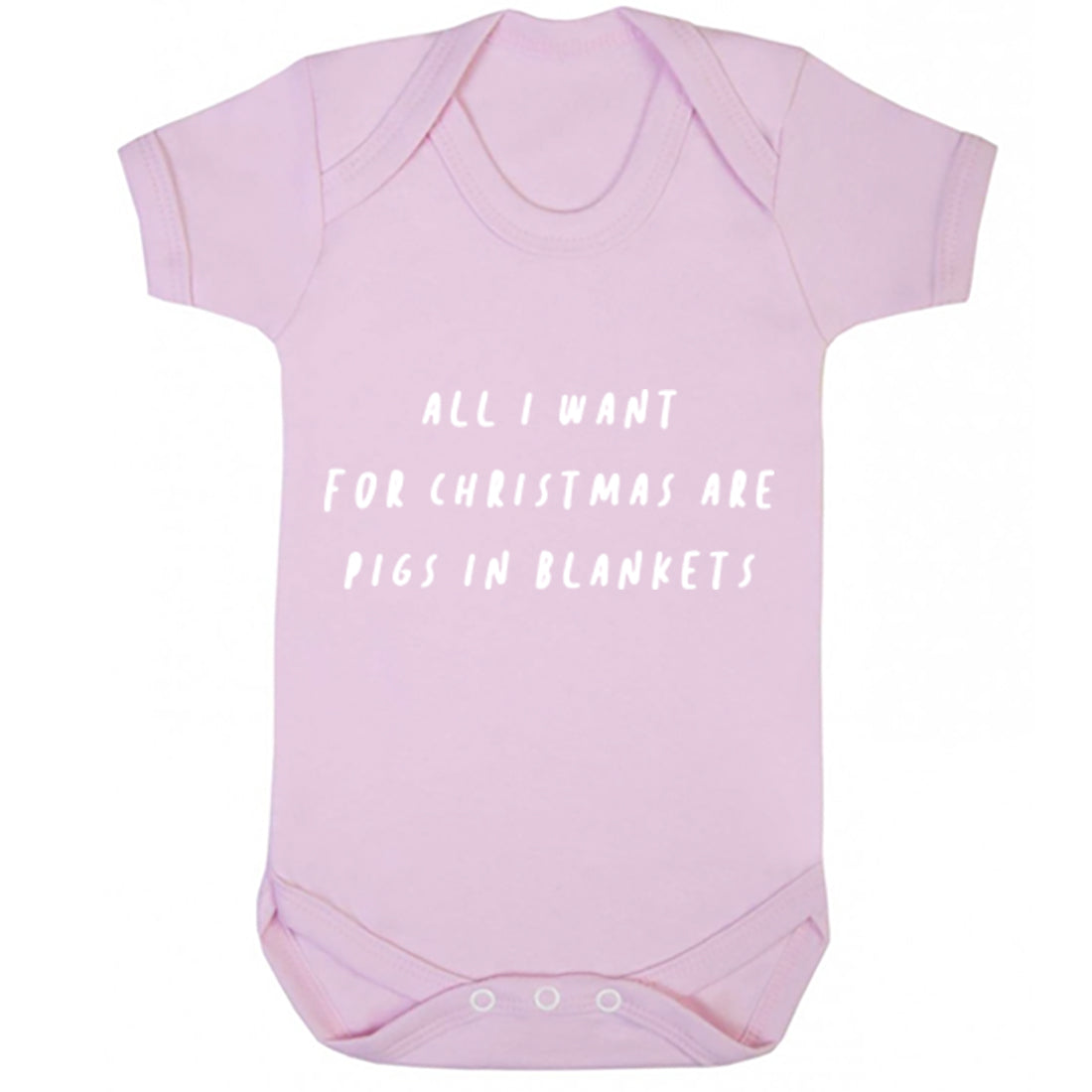 All I Want For Christmas Is Pigs In Blankets Baby Vest K2469 - Illustrated Identity Ltd.