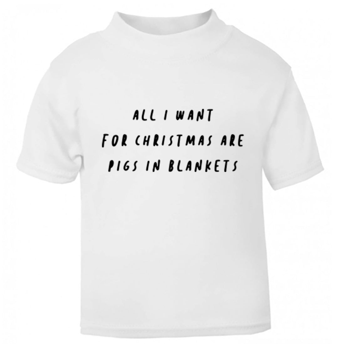 All I Want For Christmas Is Pigs In Blankets Childrens Ages 3/4-12/14 Unisex Fit T-Shirt K2469